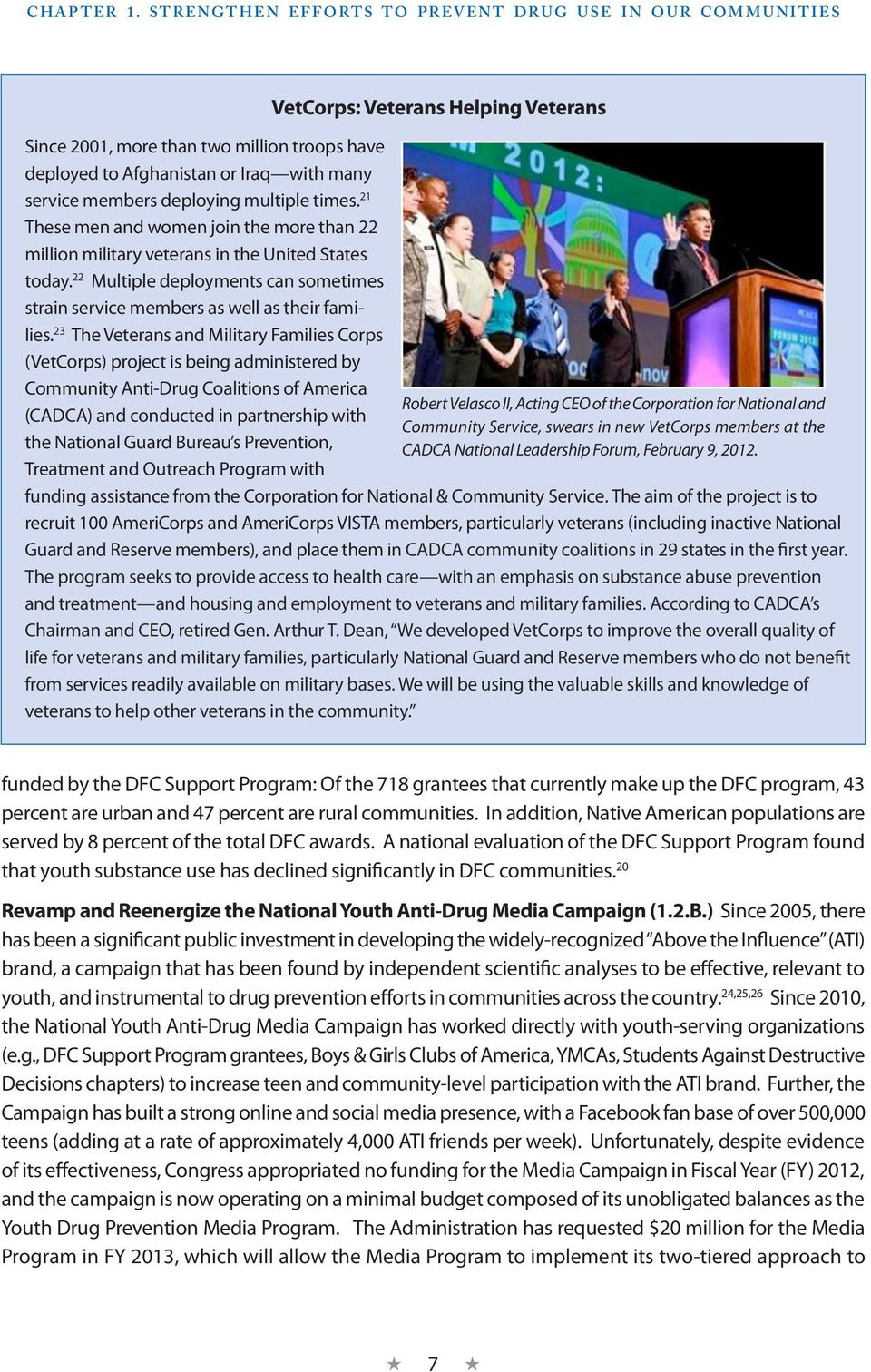 23 The Veterans and Military Families Corps (VetCorps) project is being administered by Community Anti-Drug Coalitions of America (CADCA) and conducted in partnership with the National Guard Bureau s