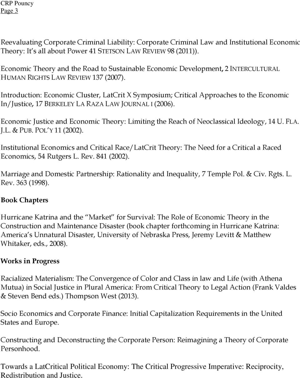 Introduction: Economic Cluster, LatCrit X Symposium; Critical Approaches to the Economic In/Justice, 17 BERKELEY LA RAZA LAW JOURNAL I (2006).