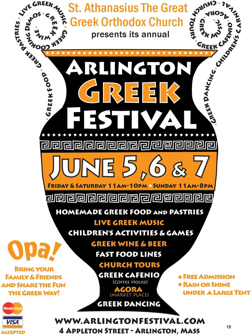 Athanasius The Great Greek Orthodox Church h Greek M e v os g Arlington Greek Festival June 5,6 & 7 Friday & Saturday 11am-10pm Sunday 11am-8pm HOMEMADE GREEK FOOD and PASTRIES LIVE GREEK