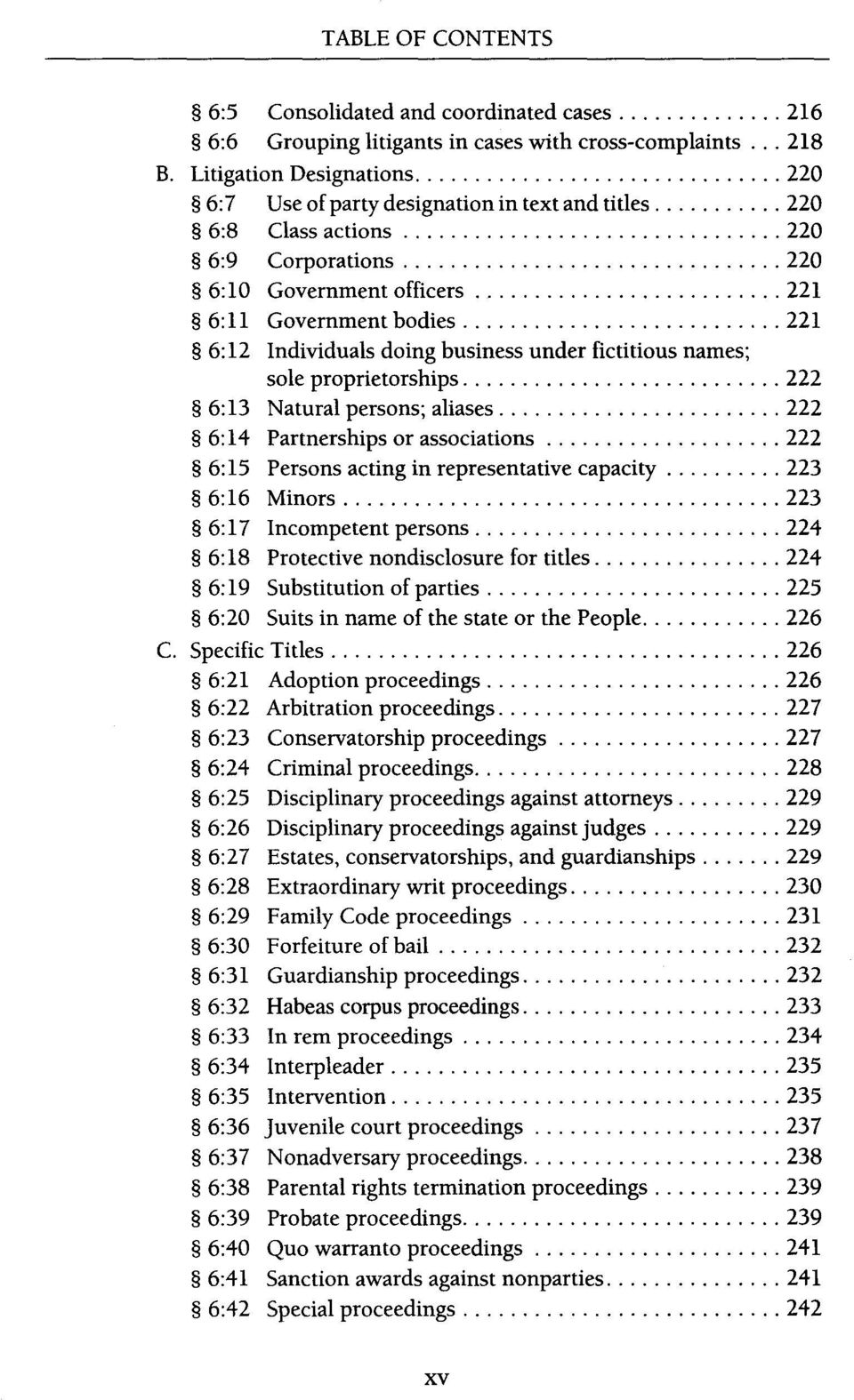 doing business under fictitious names; sole proprietorships 222 6:13 Natural persons; aliases 222 6: 14 Partnerships or associations 222 6:15 Persons acting in representative capacity 223 6:16 Minors