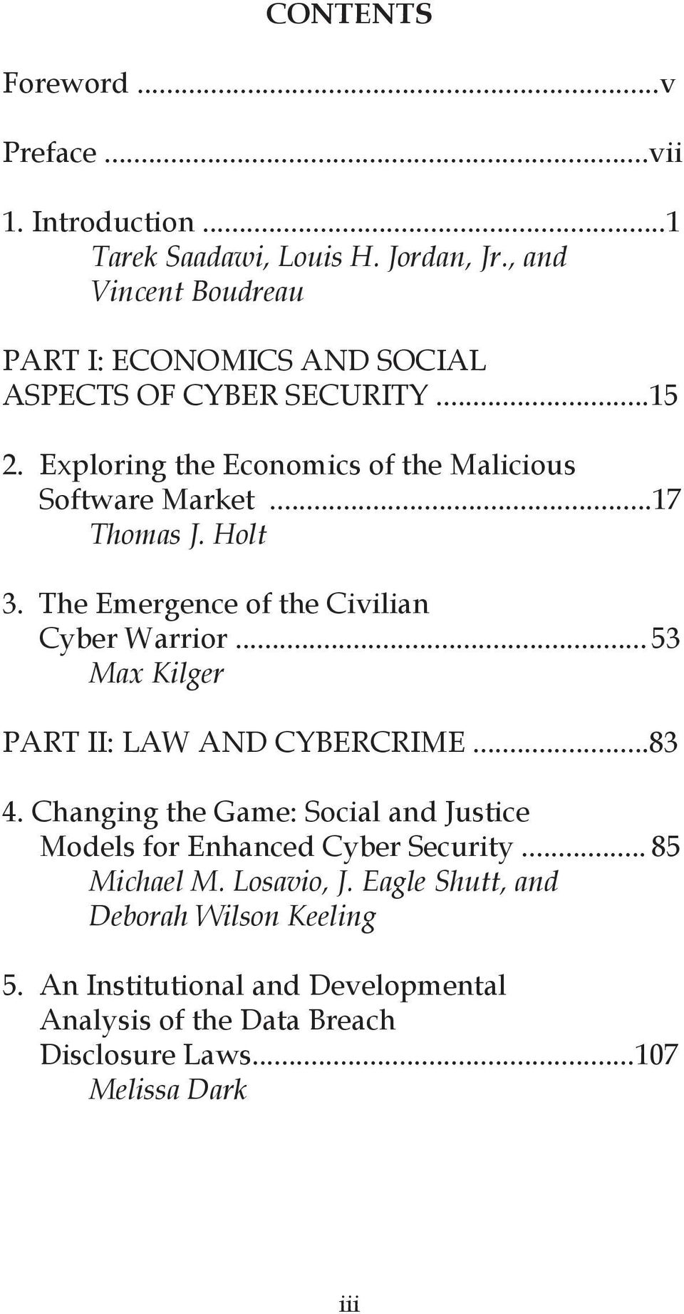 ..17 Thomas J. Holt 3. The Emergence of the Civilian Cyber Warrior... 53 Max Kilger PART II: LAW AND CYBERCRIME...83 4.