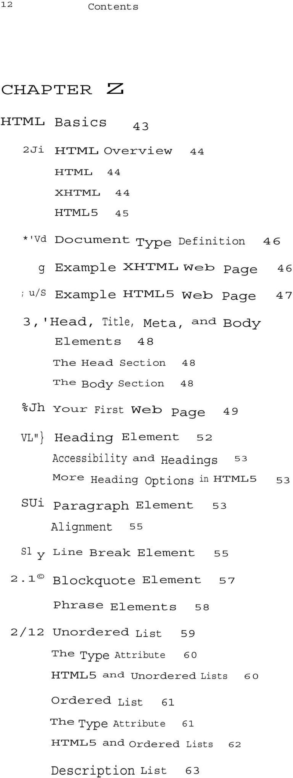 "First Web Page 49 VL""} Heading Element 52 Accessibility and Headings 53 More Heading Options in HTML5 53 SUi Paragraph Element 53 Alignment 55 Sl y Line Break Element 55 2."