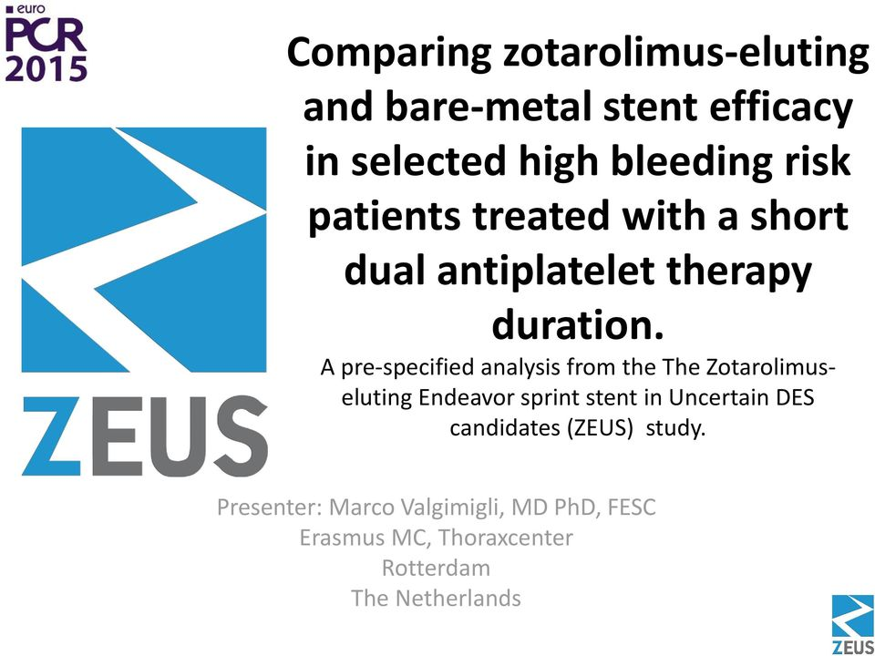 A pre-specified analysis from the The Zotarolimuseluting Endeavor sprint stent in Uncertain
