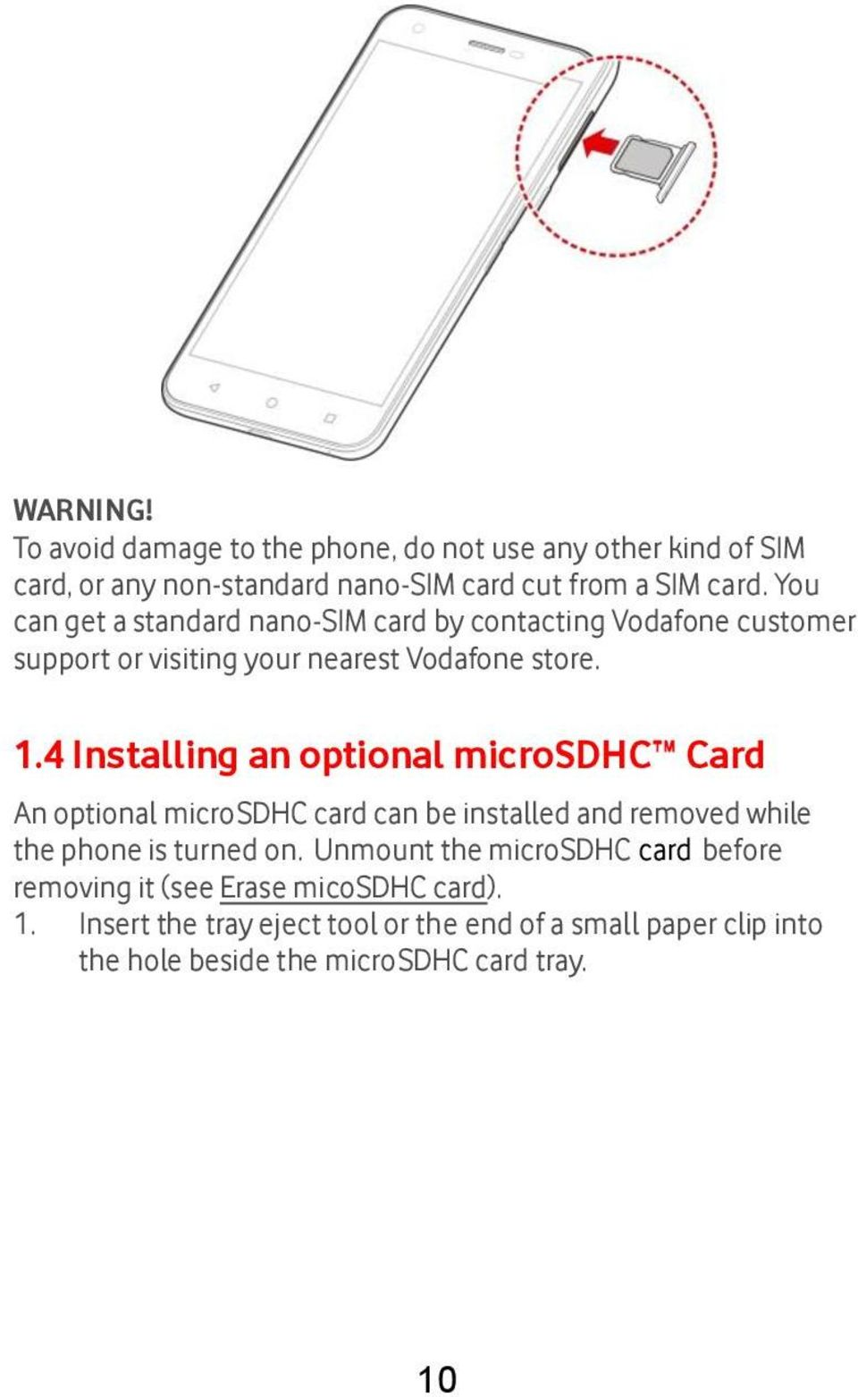4 Installing an optional microsdhc Card An optional microsdhc card can be installed and removed while the phone is turned on.