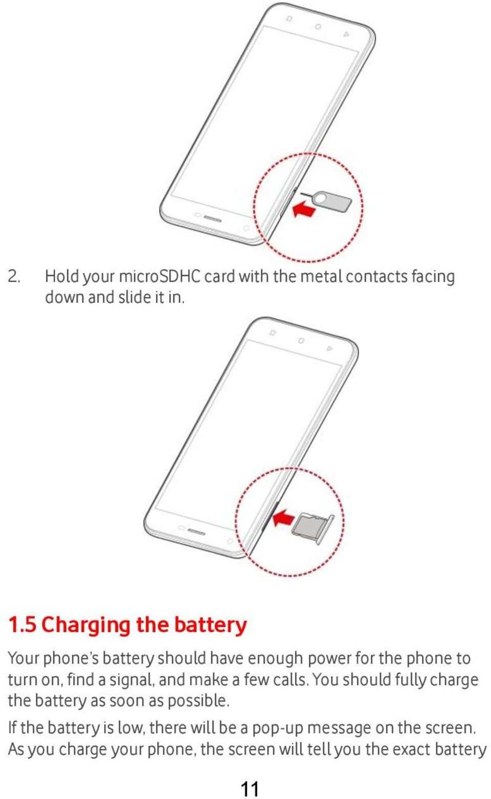 signal, and make a few calls. You should fully charge the battery as soon as possible.