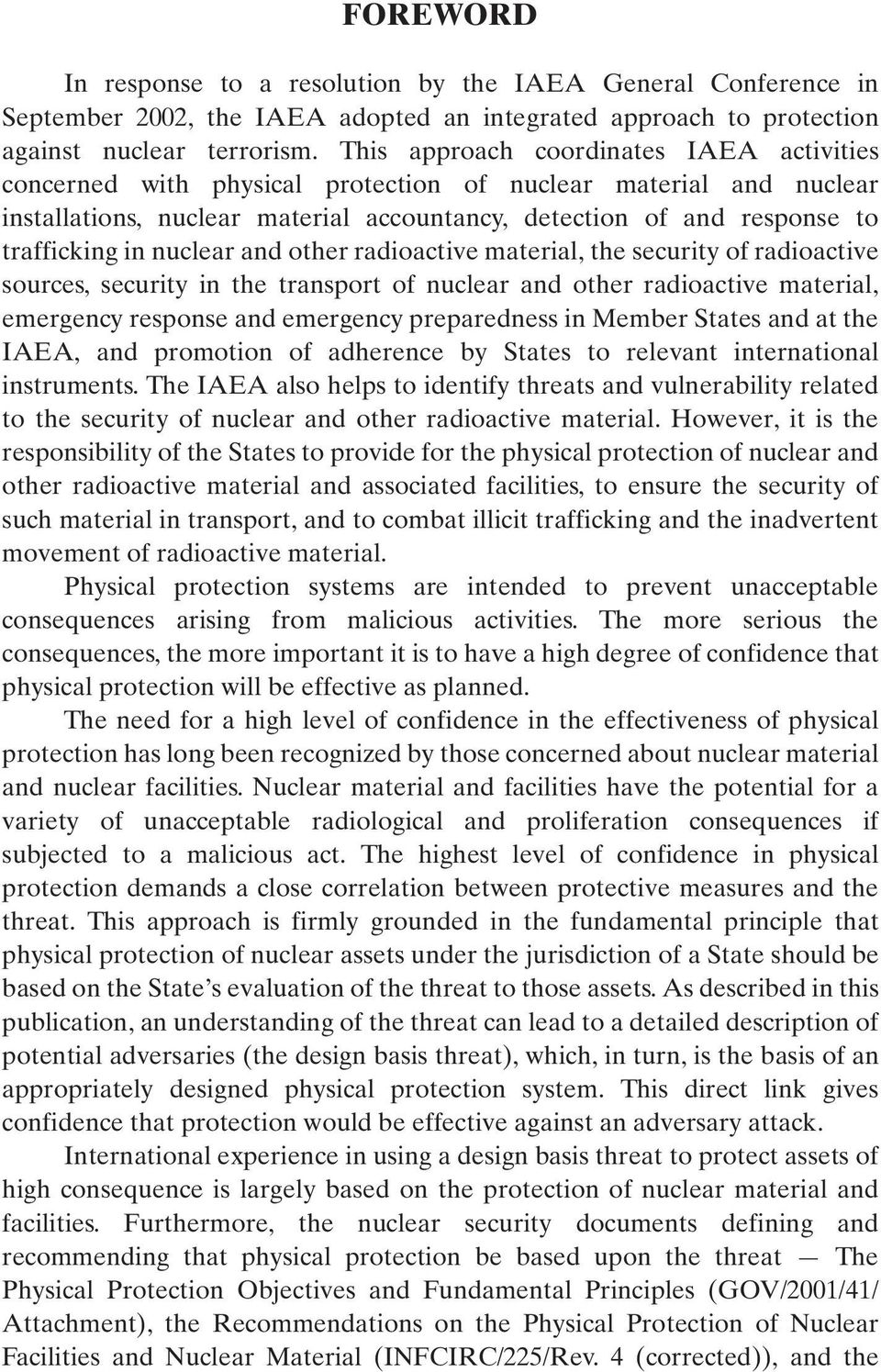 nuclear and other radioactive material, the security of radioactive sources, security in the transport of nuclear and other radioactive material, emergency response and emergency preparedness in