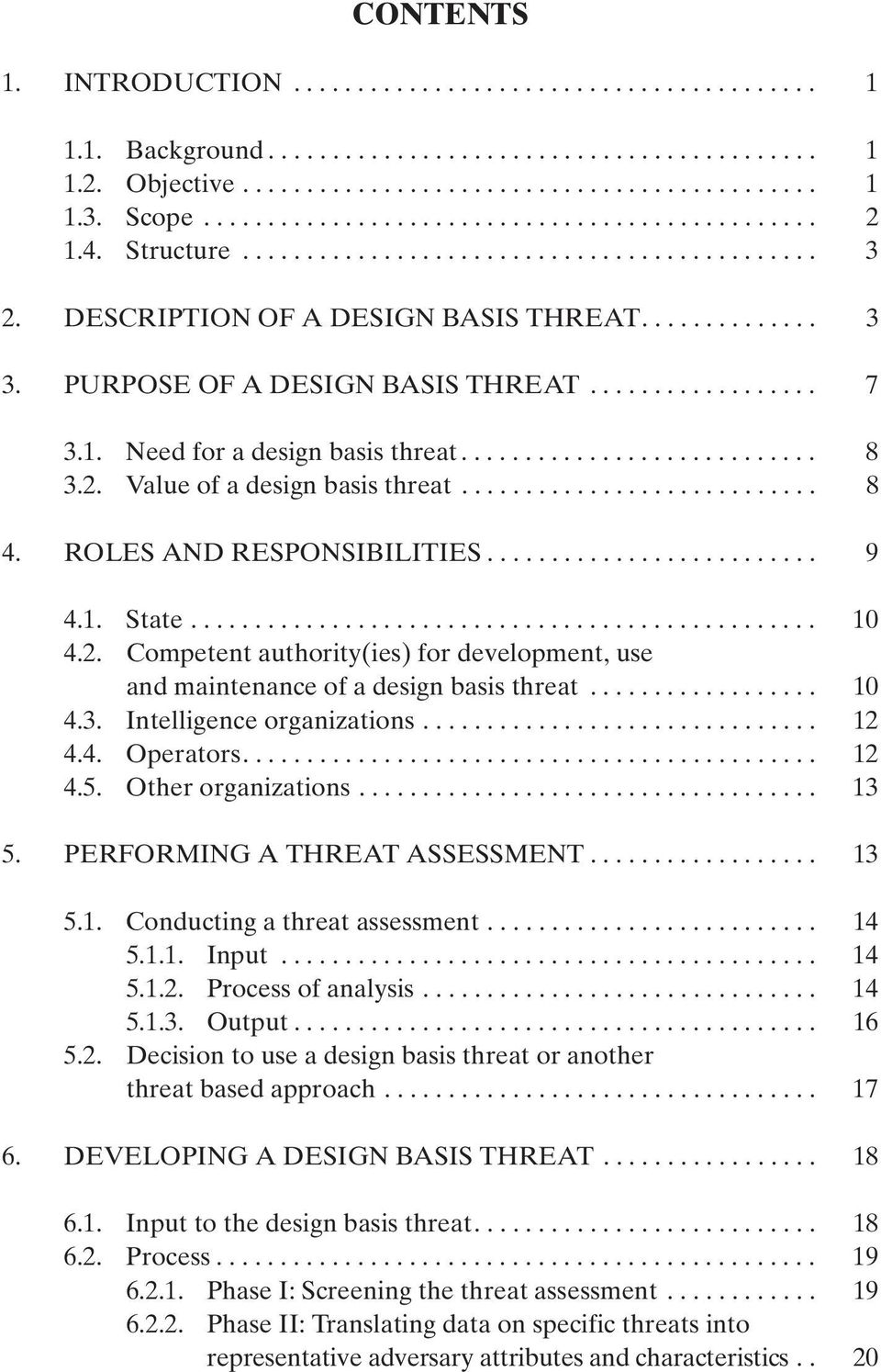 PURPOSE OF A DESIGN BASIS THREAT.................. 7 3.1. Need for a design basis threat............................ 8 3.2. Value of a design basis threat............................ 8 4.