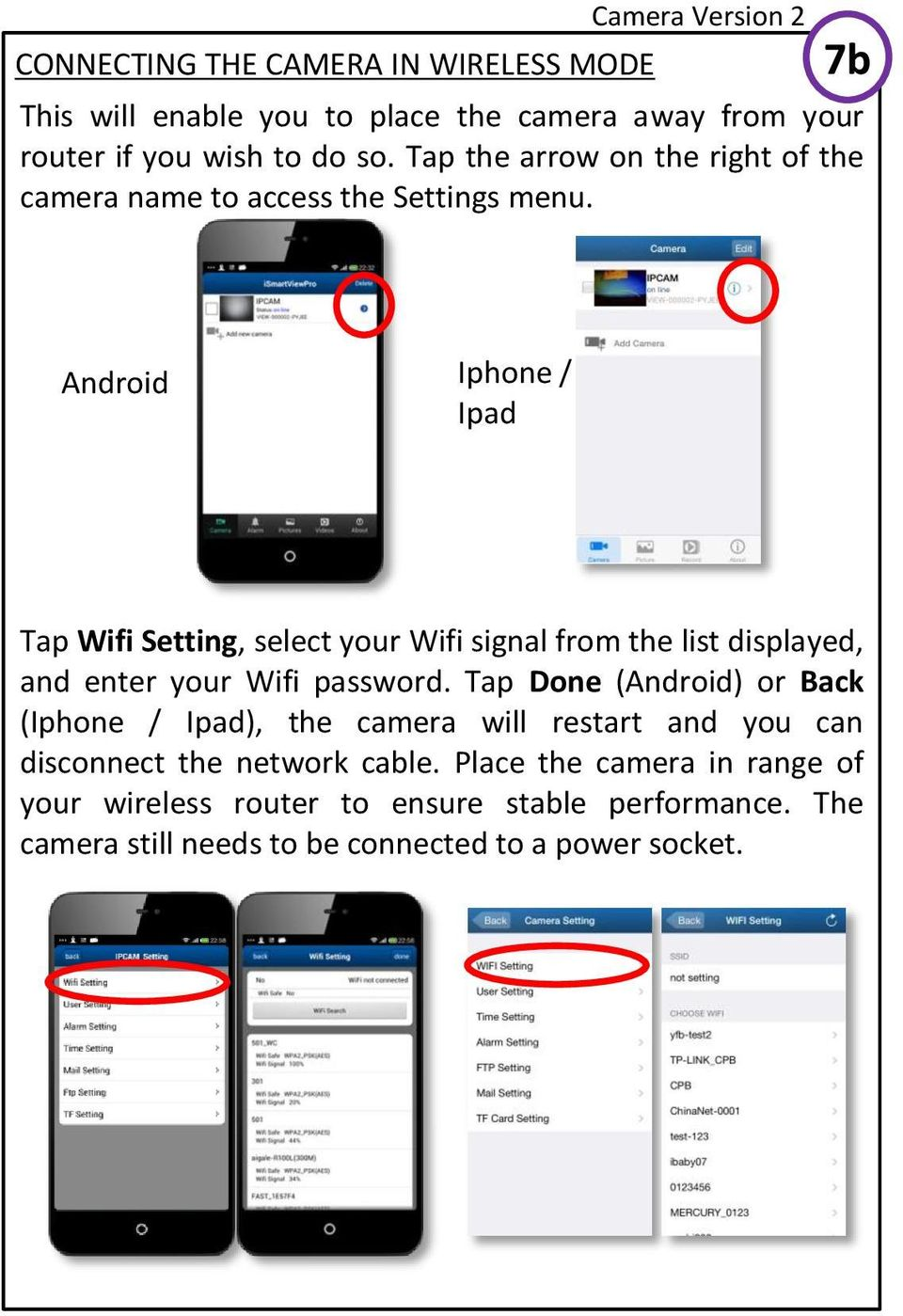 Android Iphone / Ipad Tap Wifi Setting, select your Wifi signal from the list displayed, and enter your Wifi password.