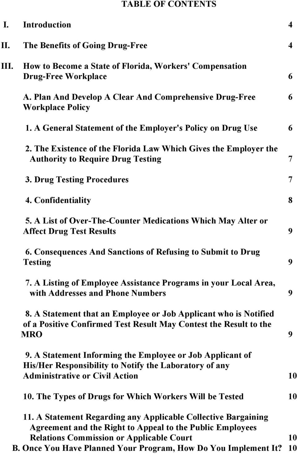 The Existence of the Florida Law Which Gives the Employer the Authority to Require Drug Testing 7 3. Drug Testing Procedures 7 4. Confidentiality 8 5.