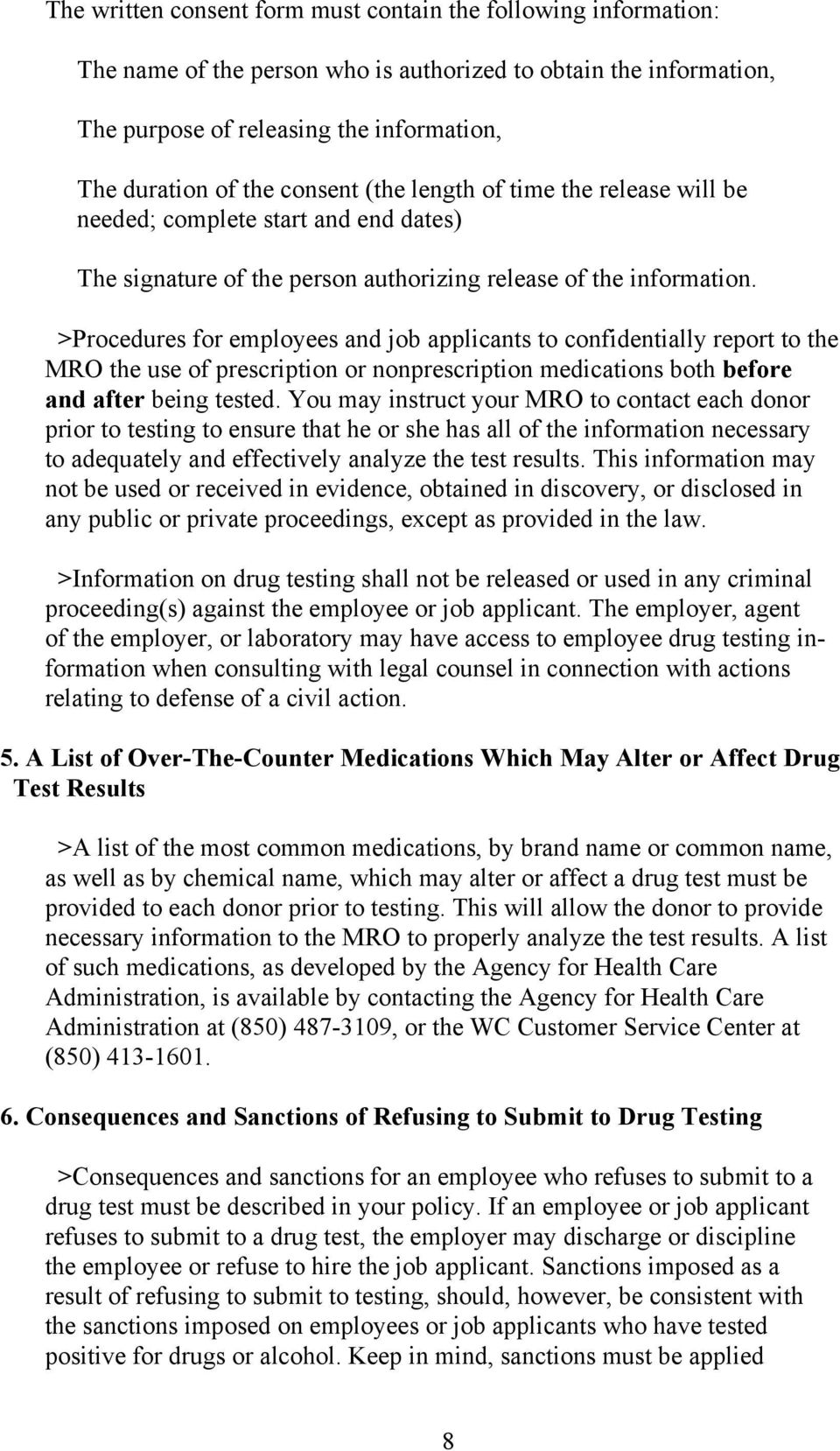 >Procedures for employees and job applicants to confidentially report to the MRO the use of prescription or nonprescription medications both before and after being tested.