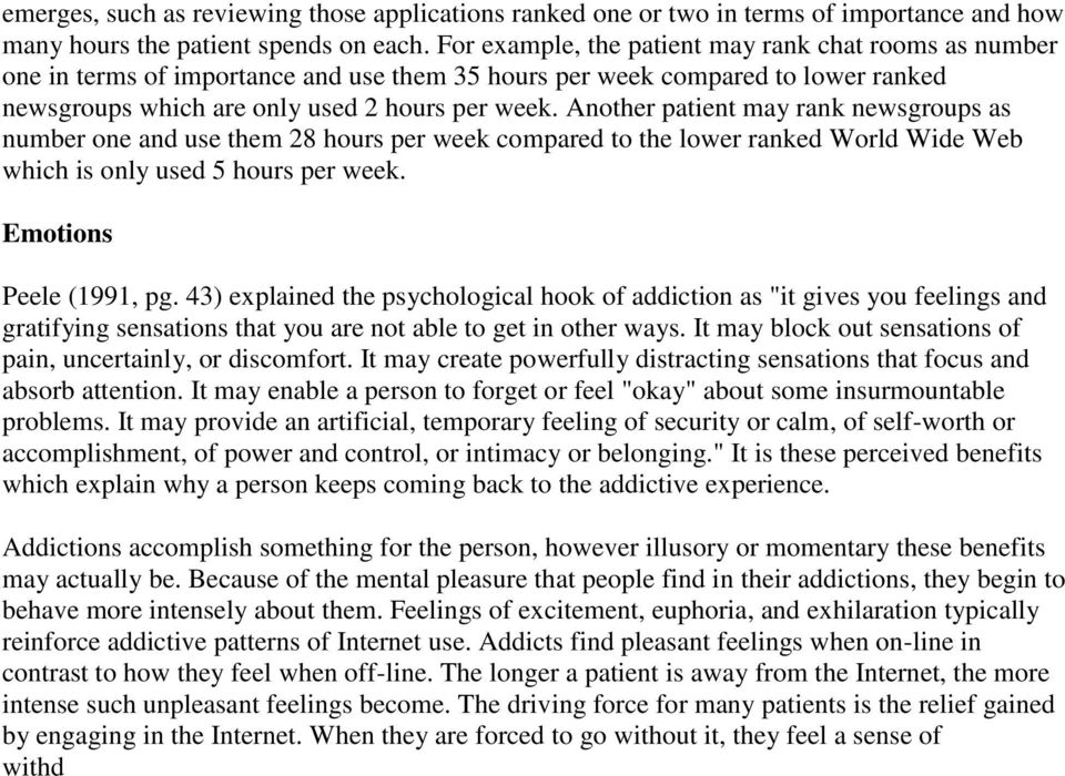 Another patient may rank newsgroups as number one and use them 28 hours per week compared to the lower ranked World Wide Web which is only used 5 hours per week. Emotions Peele (1991, pg.