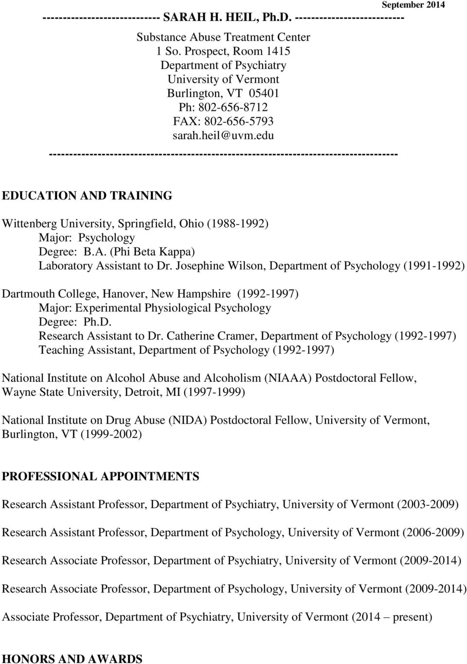 edu -------------------------------------------------------------------------------------- EDUCATION AND TRAINING Wittenberg University, Springfield, Ohio (1988-1992) Major: Psychology Degree: B.A. (Phi Beta Kappa) Laboratory Assistant to Dr.