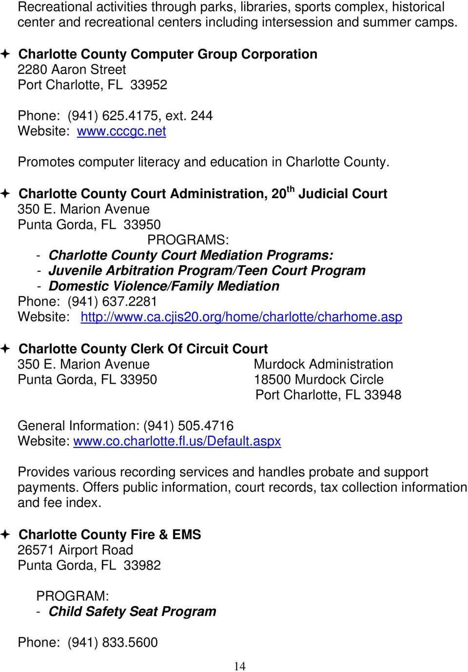 net Promotes computer literacy and education in Charlotte County. Charlotte County Court Administration, 20 th Judicial Court 350 E.