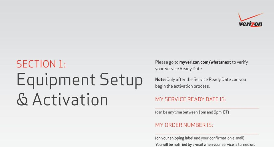 Note: Only after the Service Ready Date can you begin the activation process.