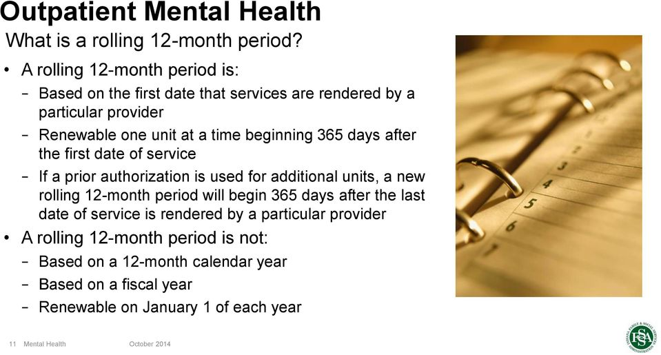 beginning 365 days after the first date of service If a prior authorization is used for additional units, a new rolling 12-month period