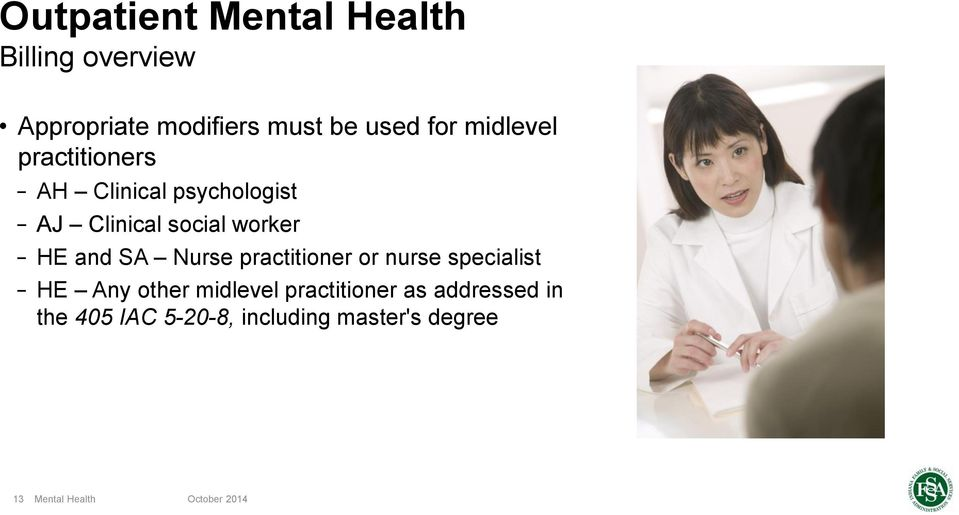 worker HE and SA Nurse practitioner or nurse specialist HE Any other