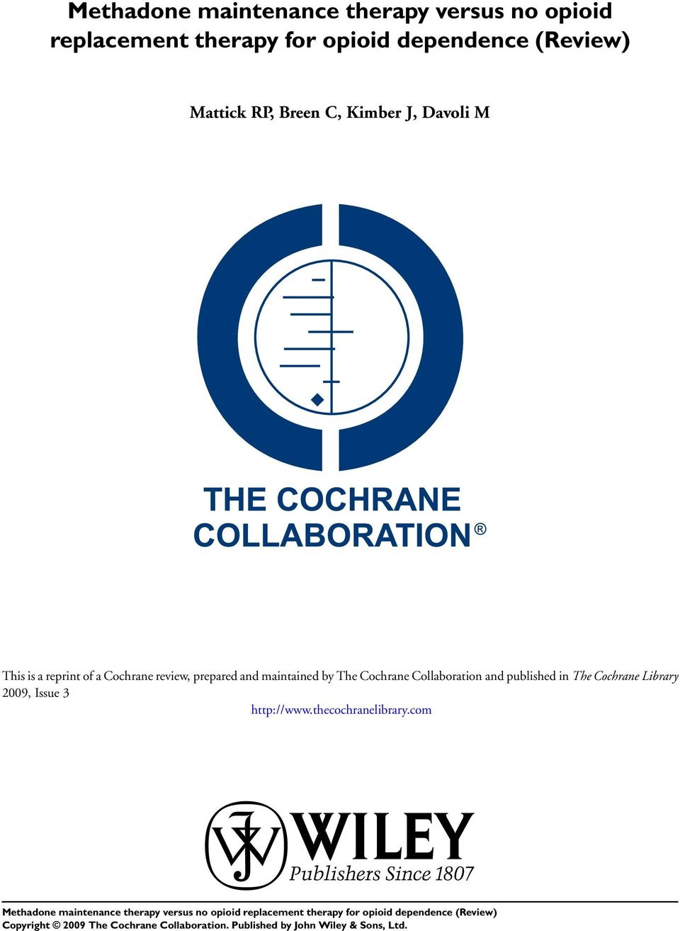 of a Cochrane review, prepared and maintained by The Cochrane Collaboration and