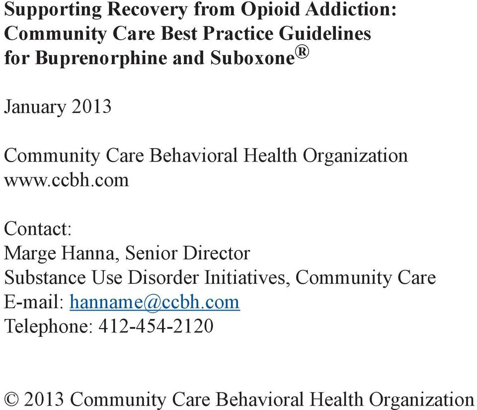 ccbh.com Contact: Marge Hanna, Senior Director Substance Use Disorder Initiatives, Community