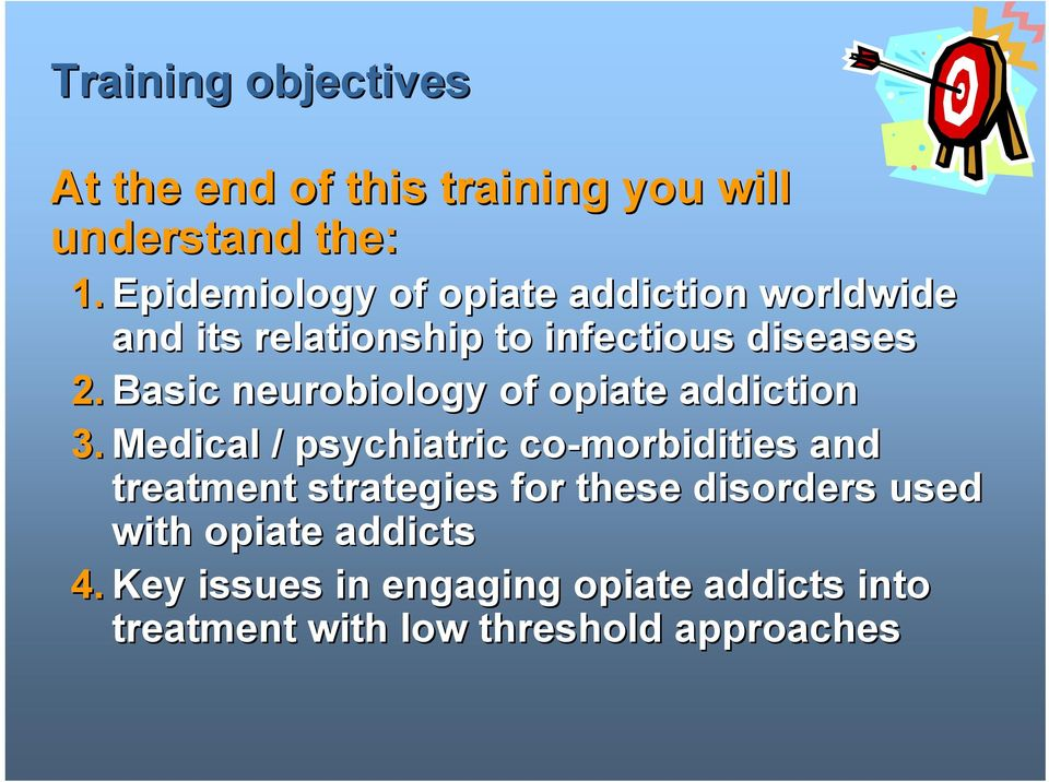 Basic neurobiology of opiate addiction 3.