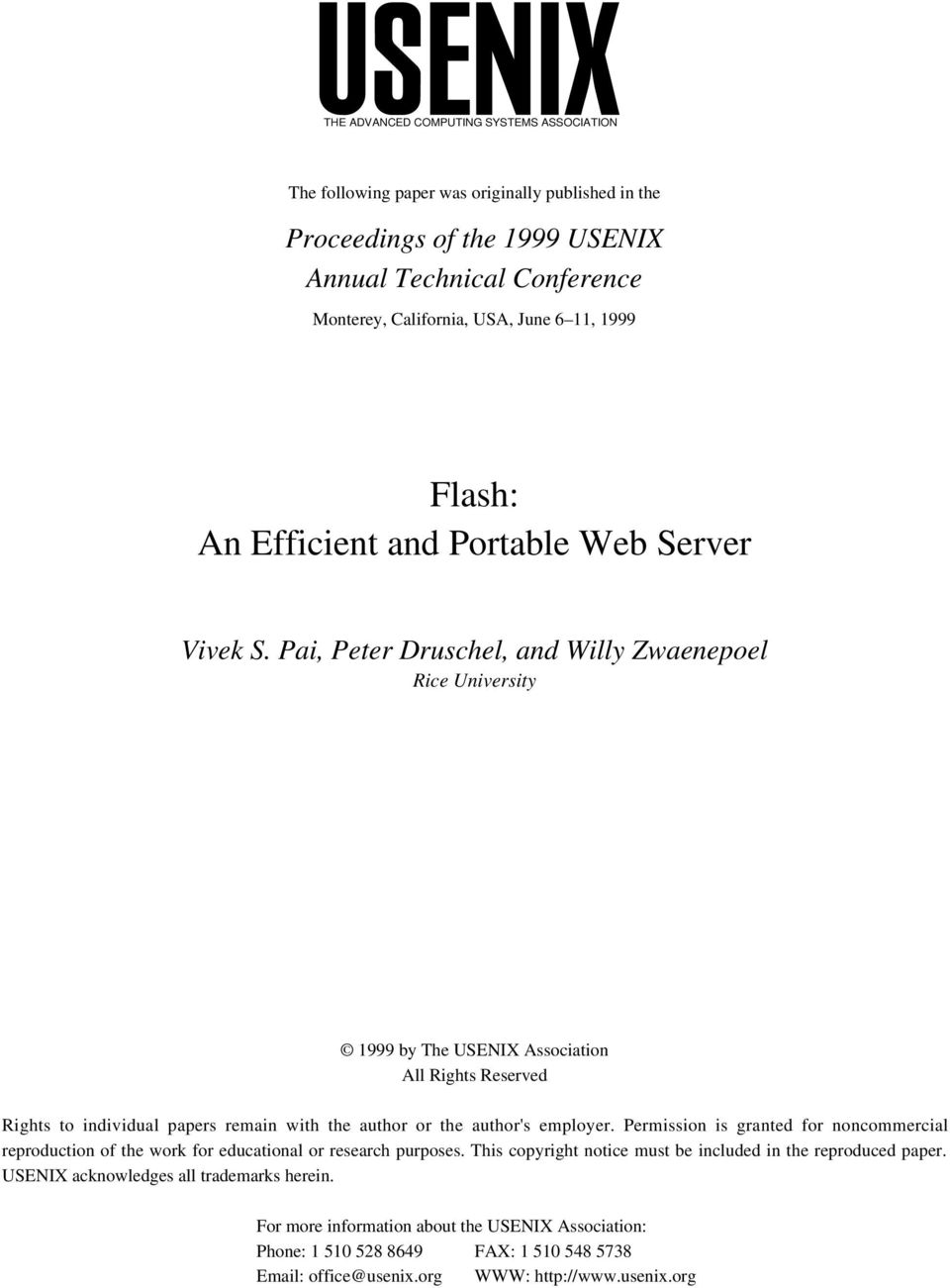 Pai, Peter Druschel, and Willy Zwaenepoel Rice University 1999 by The USENIX Association All Rights Reserved Rights to individual papers remain with the author or the author's employer.