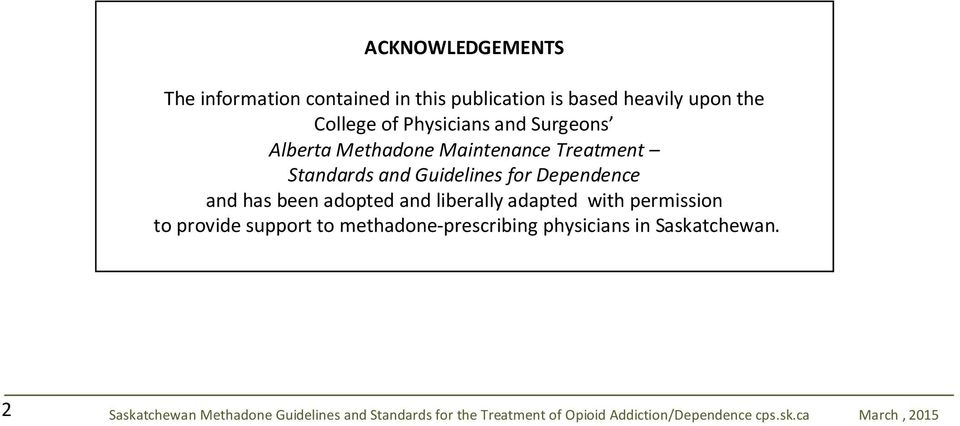 and liberally adapted with permission to provide support to methadone-prescribing physicians in Saskatchewan.