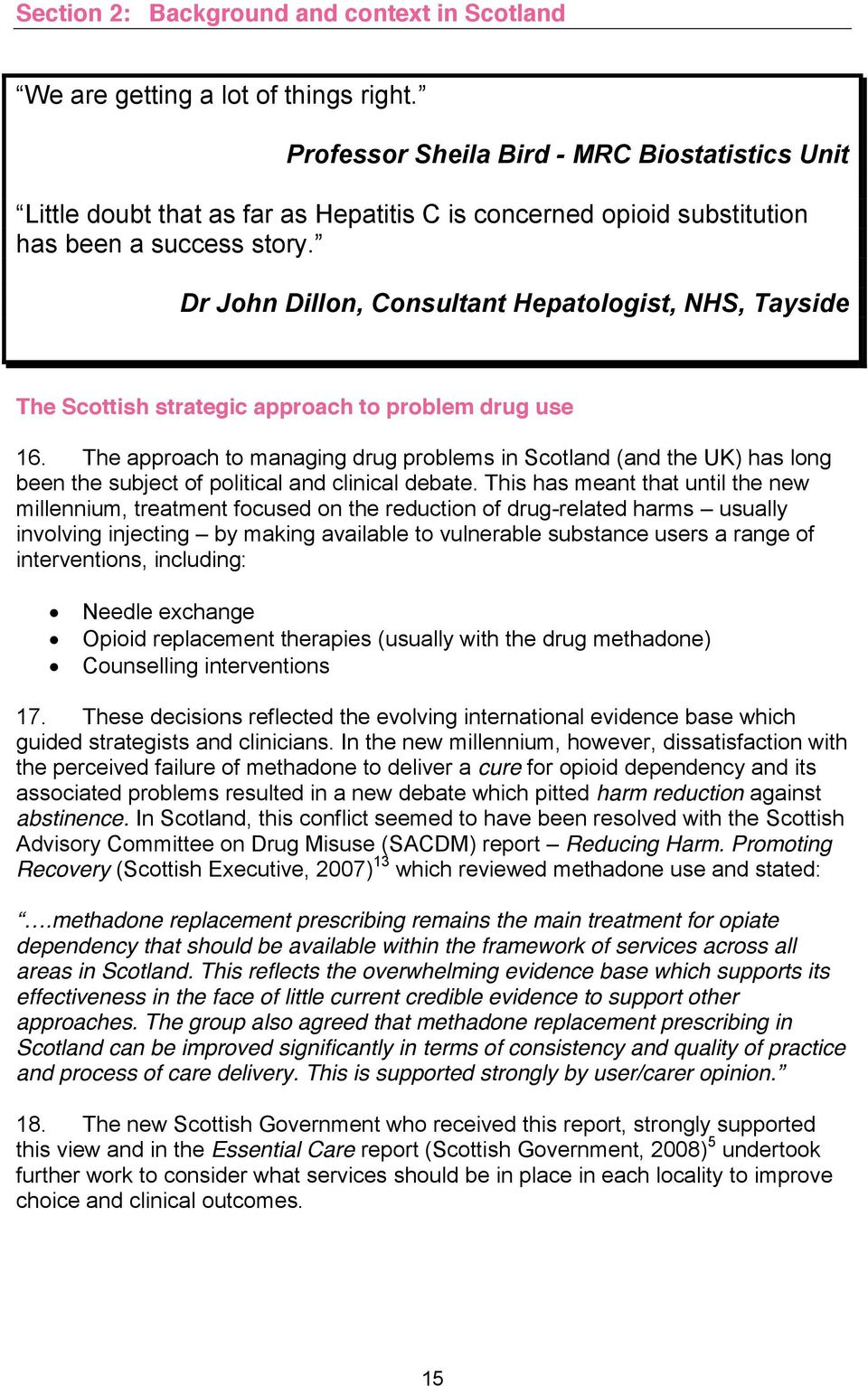 Dr John Dillon, Consultant Hepatologist, NHS, Tayside The Scottish strategic approach to problem drug use 16.