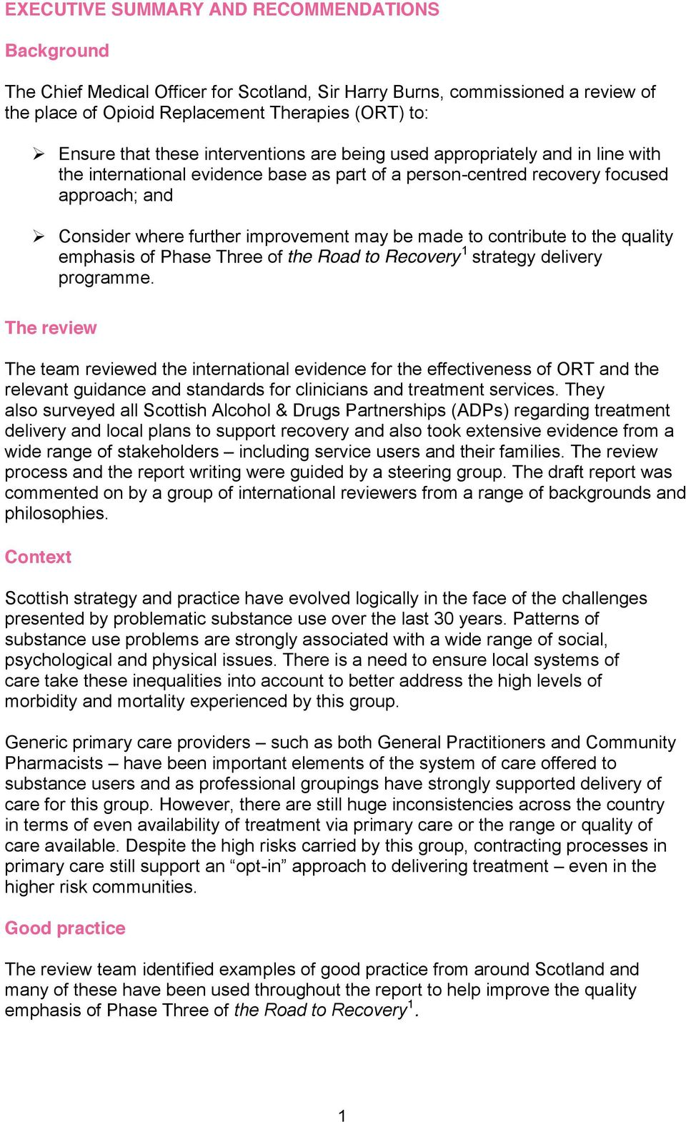 made to contribute to the quality emphasis of Phase Three of the Road to Recovery 1 strategy delivery programme.