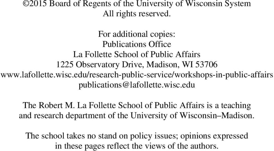 wisc.edu/research-public-service/workshops-in-public-affairs publications@lafollette.wisc.edu The Robert M.