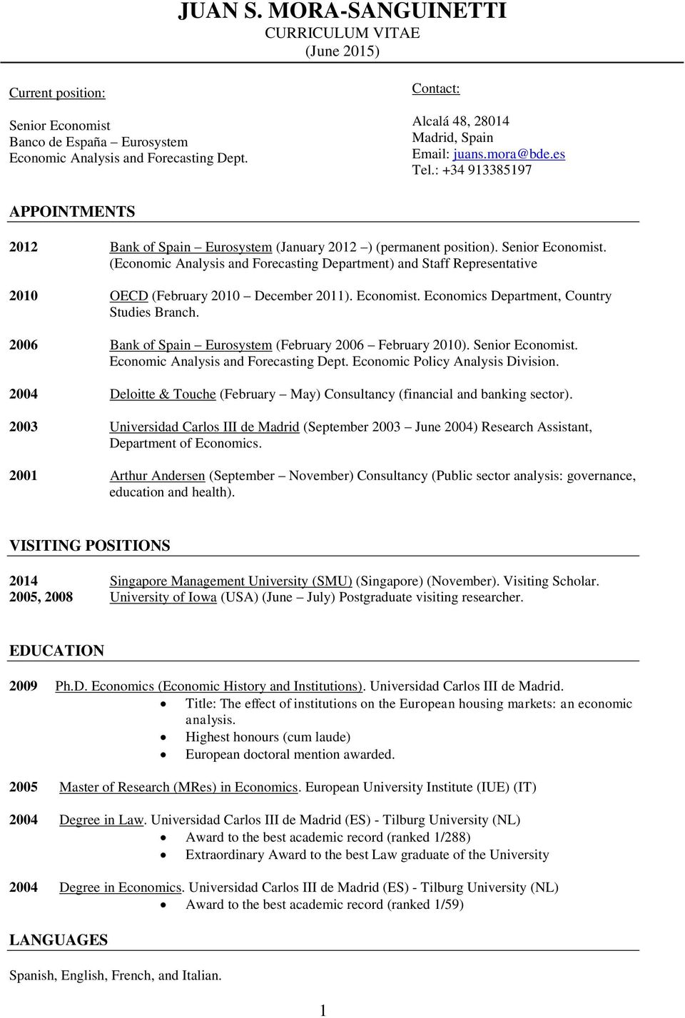 (Economic Analysis and Forecasting Department) and Staff Representative 2010 OECD (February 2010 December 2011). Economist. Economics Department, Country Studies Branch.