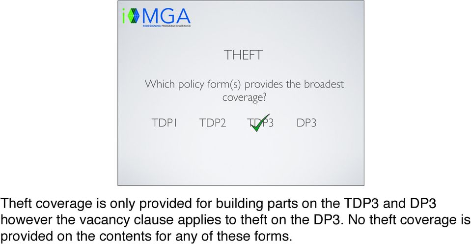 and DP3 however the vacancy clause applies to theft on the DP3.