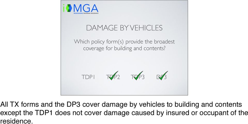 All TX forms and the DP3 cover damage by vehicles to building