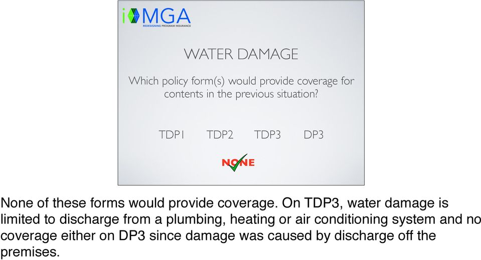 On TDP3, water damage is limited to discharge from a plumbing, heating or air