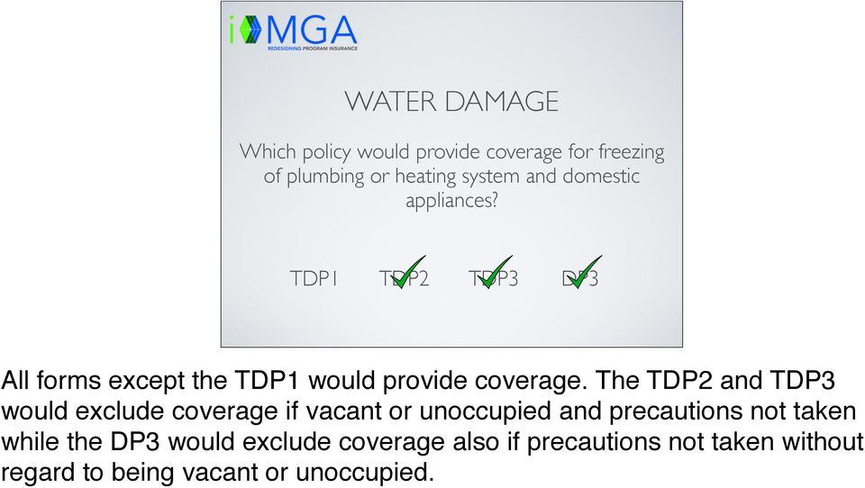 The TDP2 and TDP3 would exclude coverage if vacant or unoccupied and precautions not taken