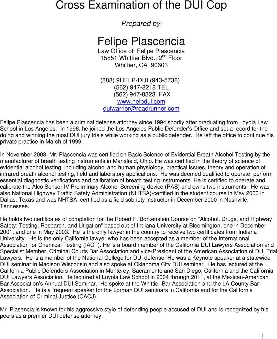 com Felipe Plascencia has been a criminal defense attorney since 1994 shortly after graduating from Loyola Law School in Los Angeles.