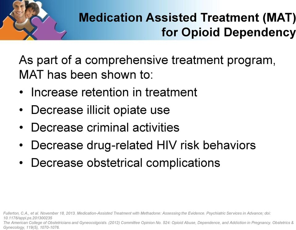 November 18, 2013. Medication-Assisted Treatment with Methadone: Assessing the Evidence. Psychiatric Services in Advance; doi: 10.1176/appi.ps.