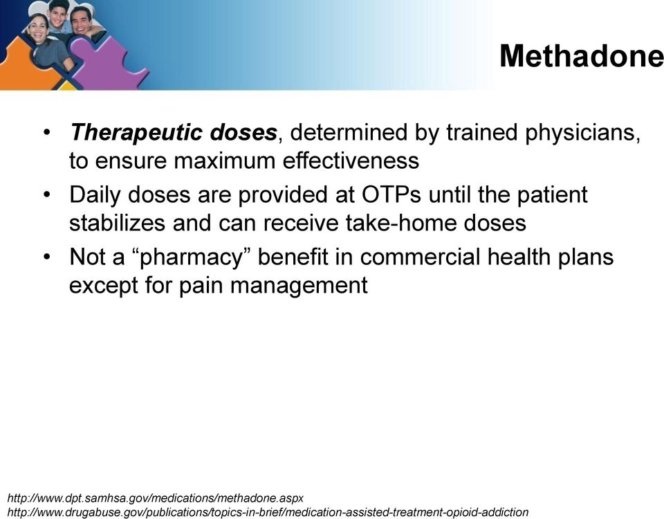 commercial health plans except for pain management http://www.dpt.samhsa.gov/medications/methadone.