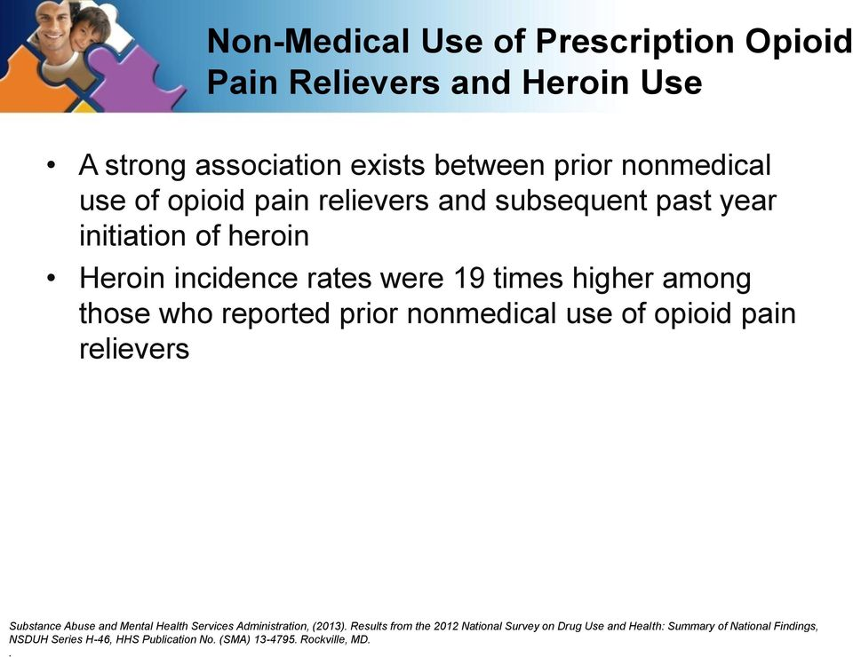nonmedical use of opioid pain relievers Substance Abuse and Mental Health Services Administration, (2013).
