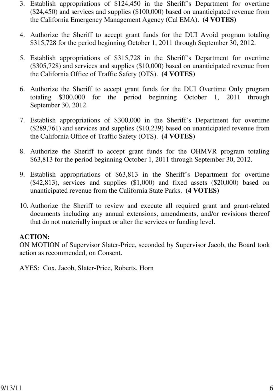 Establish appropriations of $315,728 in the Sheriff s Department for overtime ($305,728) and services and supplies ($10,000) based on unanticipated revenue from the California Office of Traffic