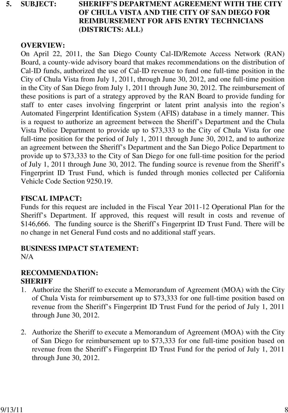 position in the City of Chula Vista from July 1, 2011, through June 30, 2012, and one full-time position in the City of San Diego from July 1, 2011 through June 30, 2012.
