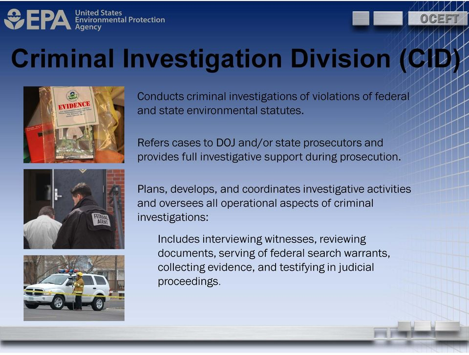 Plans, develops, and coordinates investigative activities and oversees all operational aspects of criminal investigations: