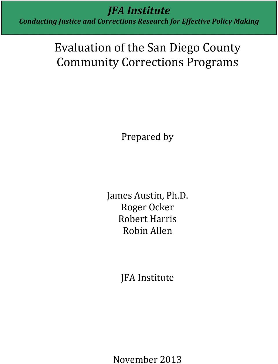 Community Corrections Programs Prepared by James Austin, Ph.D.