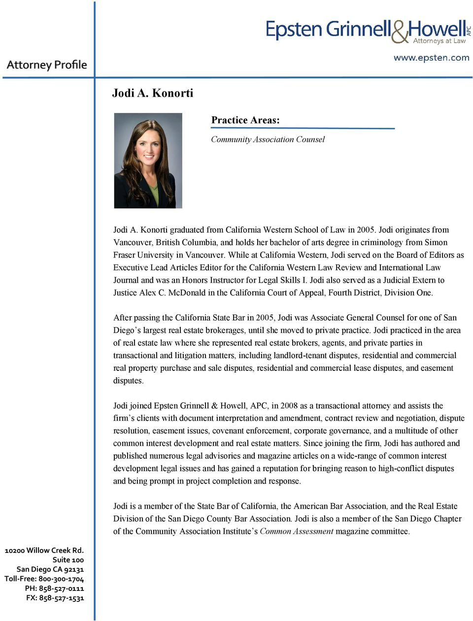 While at California Western, Jodi served on the Board of Editors as Executive Lead Articles Editor for the California Western Law Review and International Law Journal and was an Honors Instructor for