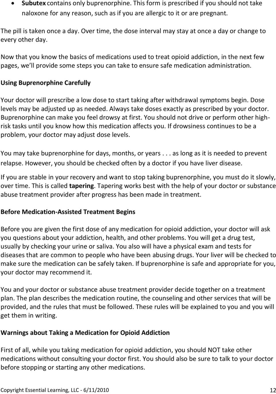 Now that you know the basics of medications used to treat opioid addiction, in the next few pages, we ll provide some steps you can take to ensure safe medication administration.
