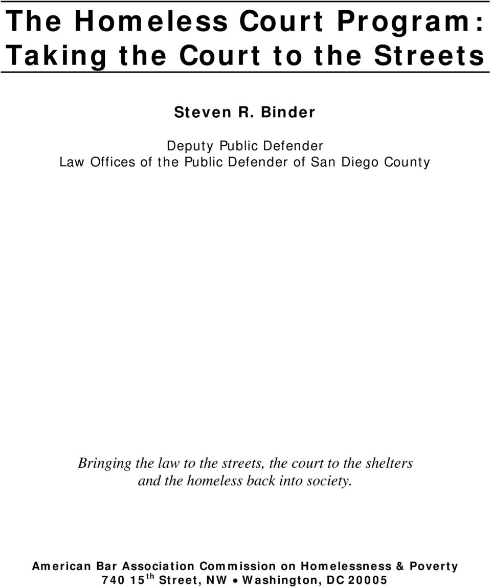 Bringing the law to the streets, the court to the shelters and the homeless back into