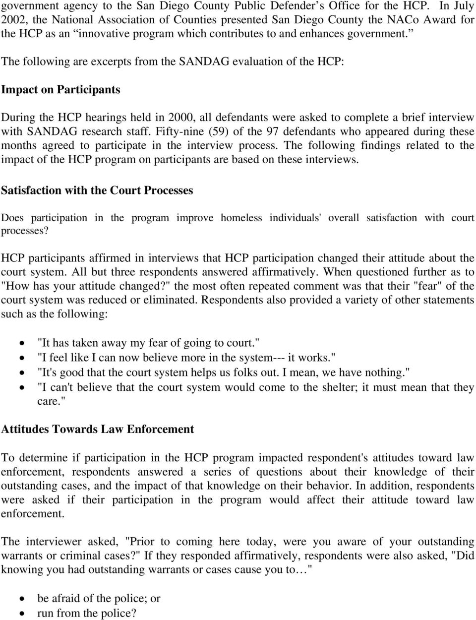 The following are excerpts from the SANDAG evaluation of the HCP: Impact on Participants During the HCP hearings held in 2000, all defendants were asked to complete a brief interview with SANDAG