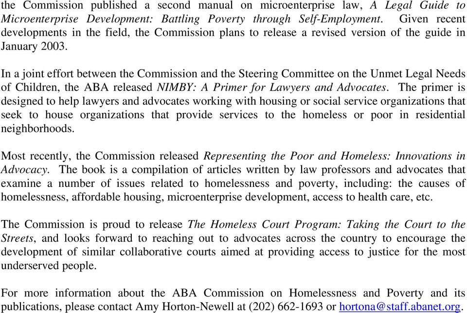 In a joint effort between the Commission and the Steering Committee on the Unmet Legal Needs of Children, the ABA released NIMBY: A Primer for Lawyers and Advocates.
