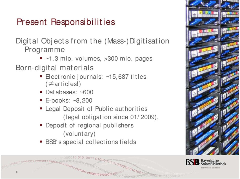 pages Born-digital materials Electronic journals: ~15,687 titles ( articles!