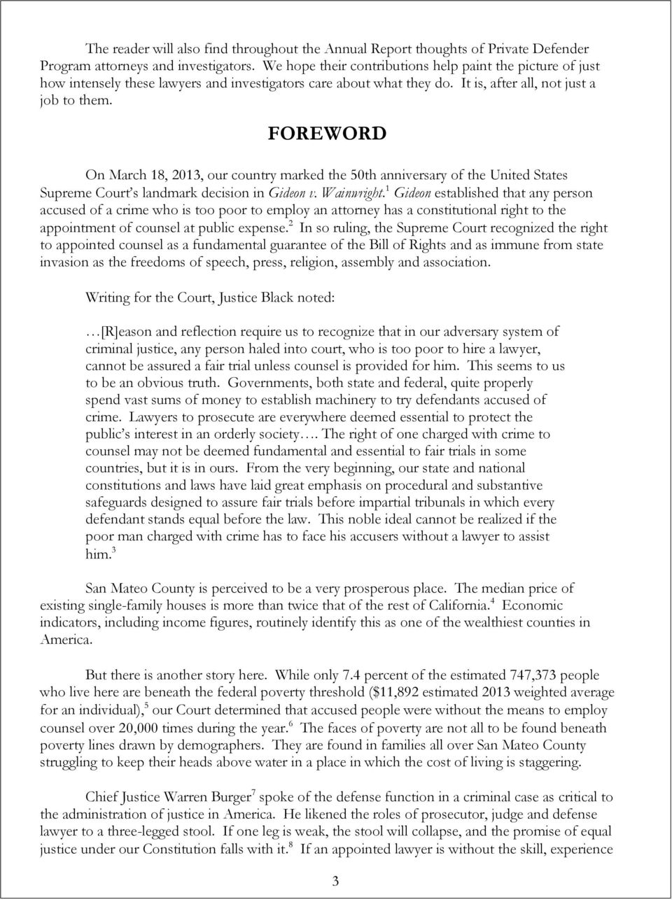 FOREWORD On March 18, 2013, our country marked the 50th anniversary of the United States Supreme Court s landmark decision in Gideon v. Wainwright.