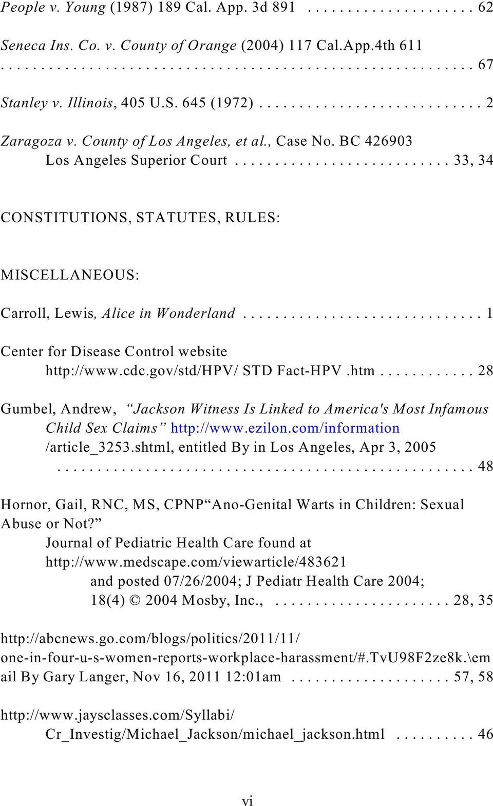 ..1 Center for Disease Control website http://www.cdc.gov/std/hpv/ STD Fact-HPV.htm............ 28 Gumbel, Andrew, Jackson Witness Is Linked to America's Most Infamous Child Sex Claims http://www.