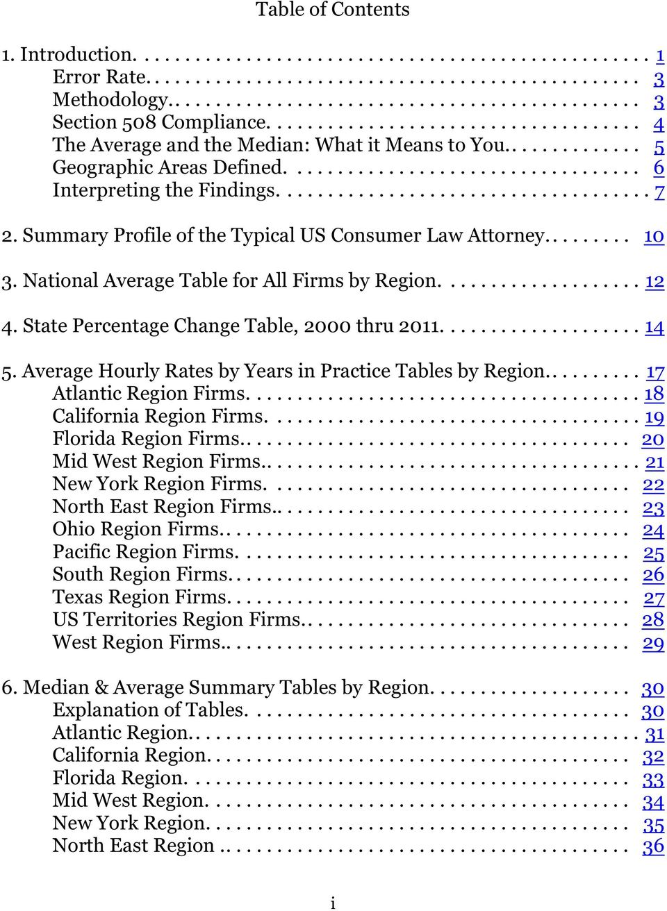 Summary Profile of the Typical US Consumer Law Attorney......... 10 3. National Average Table for All Firms by Region.................... 12 4. State Percentage Change Table, 2000 thru 2011.................... 14 5.